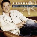Bitte küss mich nochmal/Alexander Rier