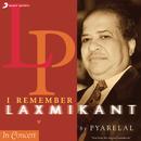 I Remember Laxmikant By Pyarelal/Laxmikant - Pyarelal