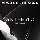 Anthemic feat.P Money/Magnetic Man