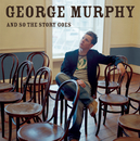 And So The Story Goes/George Murphy