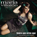 Quiero Que Estes Aqui/Maria Villalon
