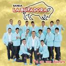 Ya no me Dueles/Banda La Bufadora
