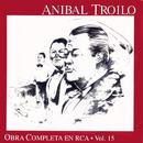 Anibal Troilo Vol. 15/Anibal Troilo