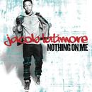 Nothing On Me/Jacob Latimore