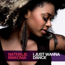 I Just Wanna Dance/Nathalie Makoma
