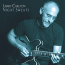 Night Sweats/Larry Carlton