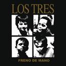 Freno De Mano (En Vivo)/Los Tres