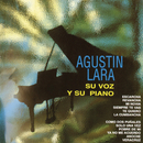 Agustin Lara, Su Voz Y Su Piano/Agustín Lara