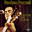 Solitude On Guitar/Baden Powell