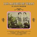 Los Alegres De Teran (El Golpe Traidor)/Los Alegres De Terán
