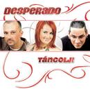 Táncolj!/Desperado