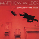Bouncin' Off The Walls/Matthew Wilder