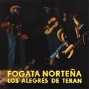 Fogata Norteña/Los Alegres De Terán