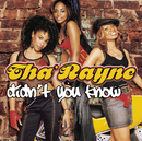 Didn't You Know/Tha' Rayne