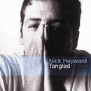 Tangled/Nick Heyward