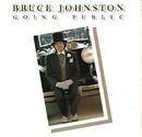 Going Public/Bruce Johnston