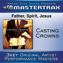 Father, Spirit, Jesus [Performance Tracks]/Casting Crowns