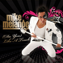 (Do You) Like A Truck/Mike Melange