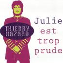 Julie est trop prude/Thierry Hazard