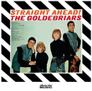 Straight Ahead (Expanded Edition)/The Goldebriars