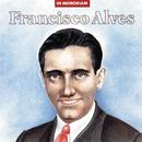 In Memoriam/Francisco Alves
