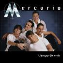 Tiempo De Vivir/Mercurio