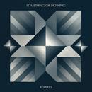 Something or Nothing Remixes/Turboweekend