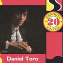 20 Grandes Exitos/Daniel Toro