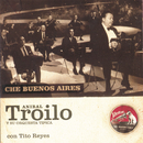 Che Buenos Aires/Anibal Troilo