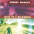 Ses Vi I Slesvig/Johnny Madsen