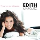 Amar No Es Suficiente/Edith Márquez