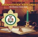 The Best Of/Amaphoyisa Asolundi