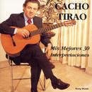 Mis Mejores 30 Interpretaciones/Cacho Tirao