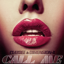 Call Me Remixes/Claydee & Dimension-X