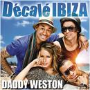Décalé Ibiza/Daddy Weston
