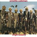 Virgin Beauty/Ornette Coleman & Prime Time