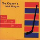 Den glider in/Tre Kronor & Nick Borgen