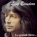 La grande farce/Lény Escudero