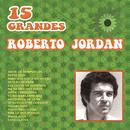 15 Grandes De Roberto Jordán/Roberto Jordán