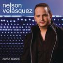 Como Nunca/Nelson Velásquez