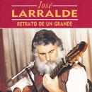 Retrato De Un Grande/Jose Larralde