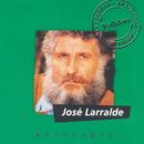 Antologia Jose Larralde/Jose Larralde