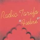 Fiebre/Radio Tarifa
