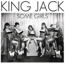 Some Girls/King Jack