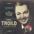 Milonguita/Anibal Troilo