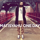 One Day (Old Album Version)/Matisyahu