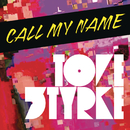 Call My Name/Tove Styrke