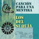 Canción Para Una Mentira/Los Del Suquia