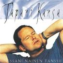 Unessani Nainen Tansii/Tapani Kansa