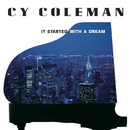 It Started with a Dream/Cy Coleman